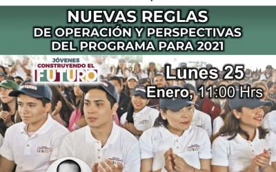 Nuevas Reglas de Operación y Perspectivas del Programa Jóvenes Construyendo el Futuro 2021